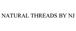 mark for NATURAL THREADS BY NJ, trademark #77779245