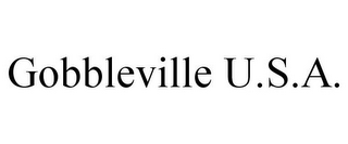 mark for GOBBLEVILLE U.S.A., trademark #77782197
