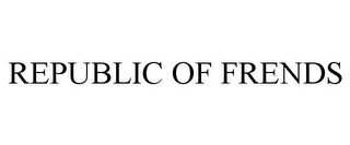mark for REPUBLIC OF FRENDS, trademark #77783202