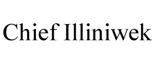 mark for CHIEF ILLINIWEK, trademark #77784714