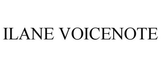 mark for ILANE VOICENOTE, trademark #77784909