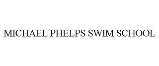 mark for MICHAEL PHELPS SWIM SCHOOL, trademark #77787716