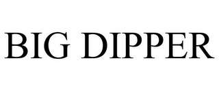 mark for BIG DIPPER, trademark #77789712