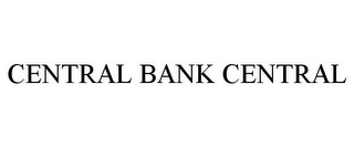 mark for CENTRAL BANK CENTRAL, trademark #77790121