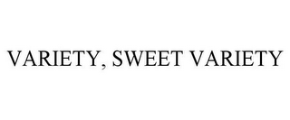 mark for VARIETY, SWEET VARIETY, trademark #77790357