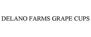 mark for DELANO FARMS GRAPE CUPS, trademark #77790936