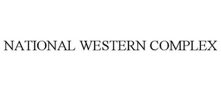 mark for NATIONAL WESTERN COMPLEX, trademark #77791448