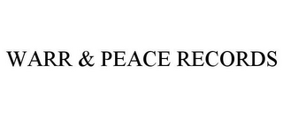 mark for WARR & PEACE RECORDS, trademark #77792204