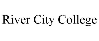 mark for RIVER CITY COLLEGE, trademark #77793535