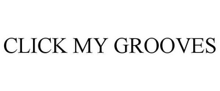 mark for CLICK MY GROOVES, trademark #77794007