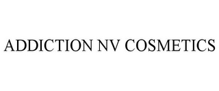 mark for ADDICTION NV COSMETICS, trademark #77799080