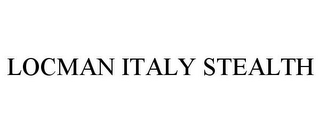 mark for LOCMAN ITALY STEALTH, trademark #77801258