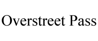 mark for OVERSTREET PASS, trademark #77801614