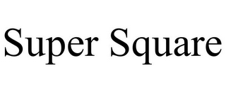 mark for SUPER SQUARE, trademark #77804748