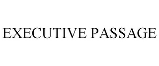 mark for EXECUTIVE PASSAGE, trademark #77806484