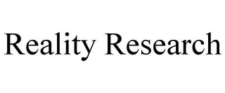 mark for REALITY RESEARCH, trademark #77806558