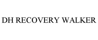 mark for DH RECOVERY WALKER, trademark #77811586