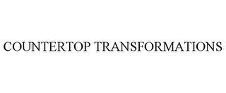 mark for COUNTERTOP TRANSFORMATIONS, trademark #77814187