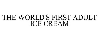 mark for THE WORLD'S FIRST ADULT ICE CREAM, trademark #77814920