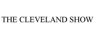 mark for THE CLEVELAND SHOW, trademark #77818875