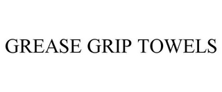mark for GREASE GRIP TOWELS, trademark #77819340