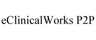 mark for ECLINICALWORKS P2P, trademark #77824319