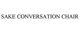 mark for SAKE CONVERSATION CHAIR, trademark #77824716