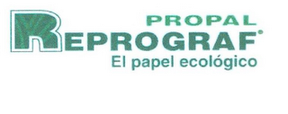 mark for PROPAL REPROGRAF EL PAPEL ECOLÓGICO, trademark #77825484