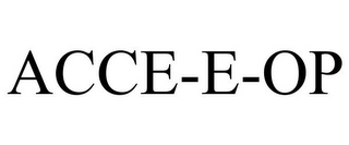 mark for ACCE-E-OP, trademark #77826380
