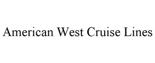 mark for AMERICAN WEST CRUISE LINES, trademark #77827956