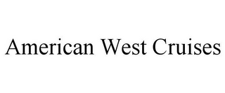 mark for AMERICAN WEST CRUISES, trademark #77827963