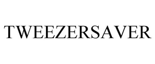 mark for TWEEZERSAVER, trademark #77829072