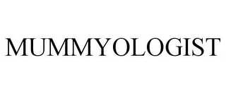 mark for MUMMYOLOGIST, trademark #77829434