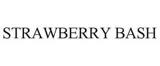 mark for STRAWBERRY BASH, trademark #77830953