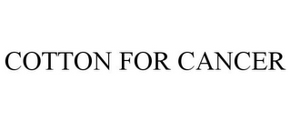 mark for COTTON FOR CANCER, trademark #77830969
