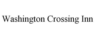 mark for WASHINGTON CROSSING INN, trademark #77831223