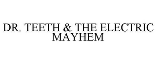 mark for DR. TEETH & THE ELECTRIC MAYHEM, trademark #77832538