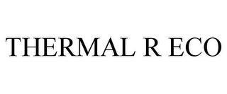 mark for THERMAL R ECO, trademark #77833043