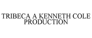 mark for TRIBECA A KENNETH COLE PRODUCTION, trademark #77833918