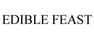 mark for EDIBLE FEAST, trademark #77834942