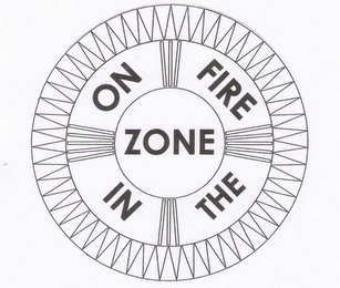 mark for ON FIRE IN THE ZONE, trademark #77838599