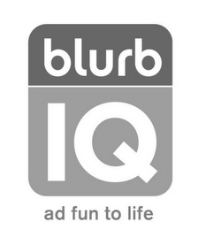 mark for BLURB IQ AD FUN TO LIFE, trademark #77840495