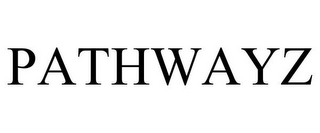 mark for PATHWAYZ, trademark #77841036