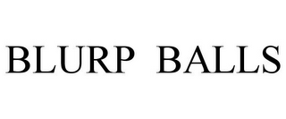 mark for BLURP BALLS, trademark #77841067