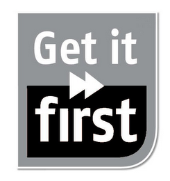 mark for GET IT FIRST, trademark #77841403