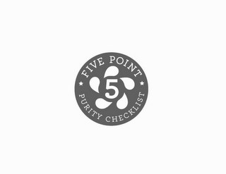 mark for 5 FIVE POINT PURITY CHECKLIST, trademark #77847285