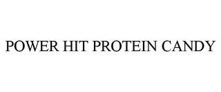 mark for POWER HIT PROTEIN CANDY, trademark #77847483