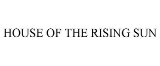 mark for HOUSE OF THE RISING SUN, trademark #77849691