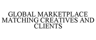 mark for GLOBAL MARKETPLACE MATCHING CREATIVES AND CLIENTS, trademark #77850274
