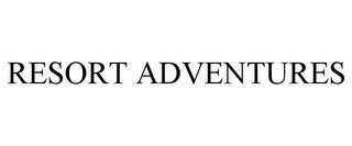 mark for RESORT ADVENTURES, trademark #77850401